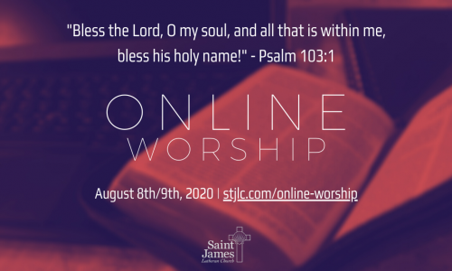 Online Worship – August 8th/9th, 2020