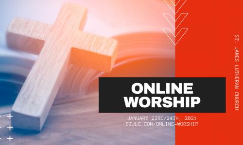 Online Worship – Jan 23rd/24th, 2021